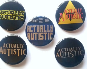 "Fandom ""Actually Autistic"" Buttons - 1.75in - Autism Neurodiversity Geeky Nerdy Pride"
