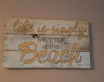 Beach house decor, life is simply better at the beach rustic pallet wood sign