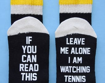Tennis Fan Player If You Can Read This Leave Me Alone I'm Watching Tennis Socks - Great Gift! Birthday Father's Day Christmas
