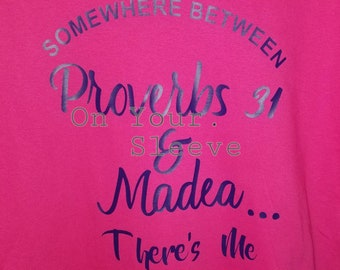 Somewhere between Proverbs 31 and Madea....There's Me