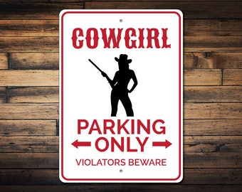 Cowgirl Gift, Cowgirl Parking Sign, Cowgirl Decor, Cowgirl Sign, Cowgirl Party Decor, Gift for Cowgirl Present - Quality Aluminum ENS1002882