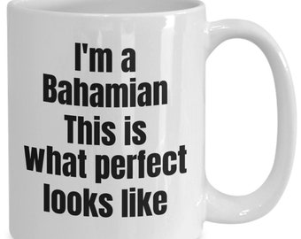 Bahamian gift - i'm a bahamian this is what perfect looks like mug - 11/15oz, white