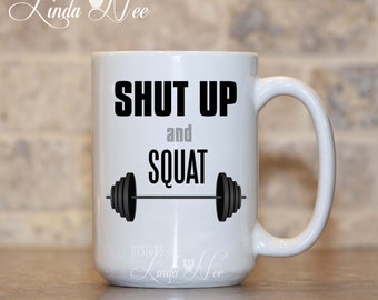 Shut Up and Squat Mug, Weightlifting Mug, Weightlifting Gift, Crossfit Gift, Workout Coffee Mug, Bodybuilding Gift, Fitness Mug Gift MSA188