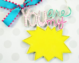 You are my Sunshine Ornament - child ornament - wood ornament - personalized child ornament - Christmas ornament - baby gift - painted