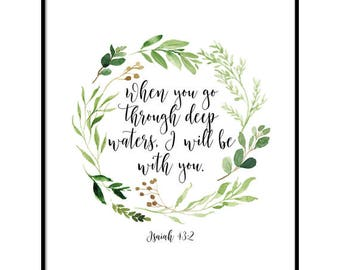 Bible Verse printable, Isaiah 43:2, When you go through deep waters, I will be with you, Christian wall art, Scripture Printable