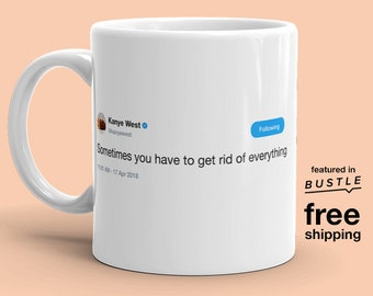 Kanye West – Sometimes You Have To Get Rid of Everything Mug