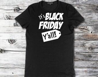 Black Friday shirt Black Friday Y'all shirt, Black Friday, Black Friday shopping, Thanksgiving shirt, Shirt Black Friday, Shirt, Friday