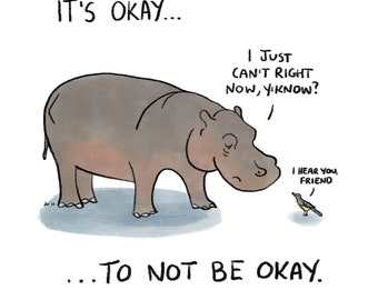 It's Okay To Not Be Okay - Art Print - Thinking Of You - Cute Hippo - Mental Health - Supportive - Can't Even