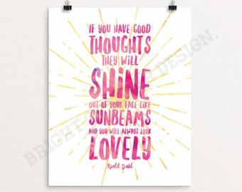 Roald Dahl Quote, If You Have Good Thoughts Quote, You will always look lovely quote, Printable Art, Digital Download