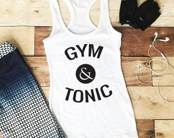 Gym and Tonic - Workout Tank Top - Fitness Tank Top - Yoga Shirt - Gym Shirt - Workout Shirt - Yoga Tank Top - Tank Tops With Sayings