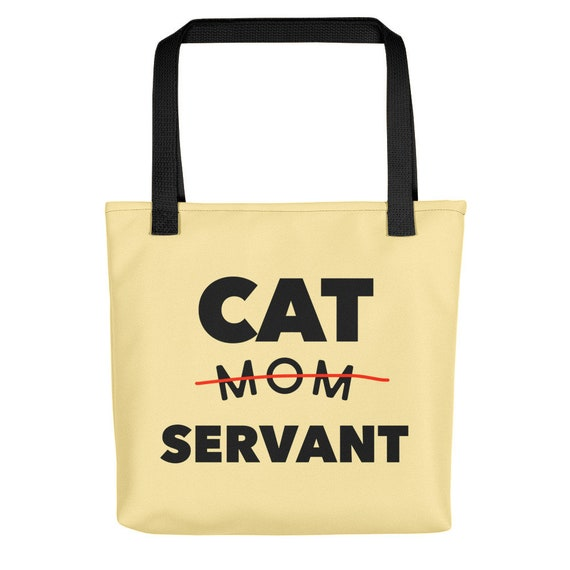 Cat Mom Servant funny Tote Bag Handbag Kitty Lovers Pet Adoption Gift