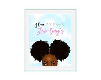 Black Art, Black Girl Magic Print, Afro Printable, Natural Hair Art, Black Wall Art, I Love Fridays Print, Black Queen, African American