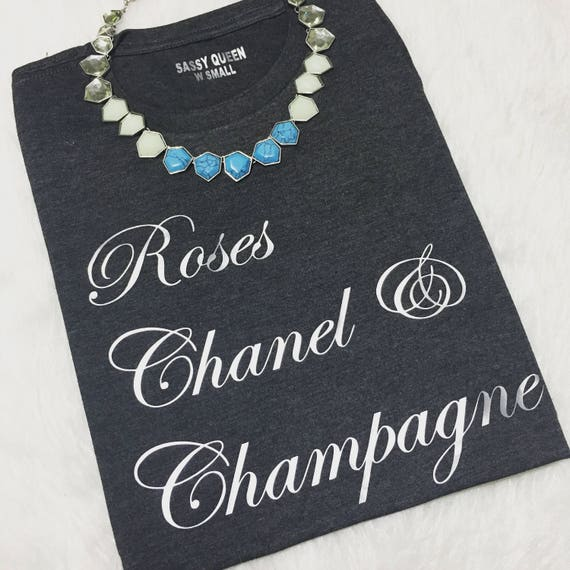 Roses Chanel & Champagne / Statement Tee / Graphic Tee / Statement Tshirt / Graphic Tshirt / T shirt