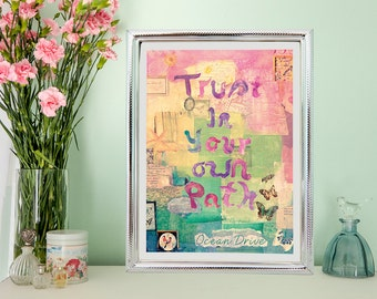 Print, mixed media art, inspiring quote, wall art, trust in your own path