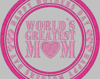 Embroidery Design Digitized Worlds Greatest Mom 4 x 4 Applique
