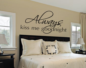 Bedroom Wall Decal - Always Kiss Me Goodnight - Wall Decals - Wall Vinyl - Vinyl Decal - Wall Decor - Decals