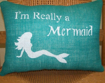 I'm Really a Mermaid pillow, Mermaid, Burlap pillow, Beach house decor, Coastal pillow, Stenciled pillow, Nautical pillow, FREE SHIPPING!