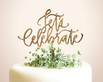 Let's Celebrate - Laser Cut Calligraphy Cake Topper - Hawaii Calligraphy
