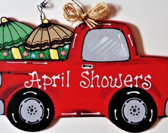 APRIL SHOWERS Vintage Style TRUCK Sign Wall Door Hanger Hanging Wall Art Plaque Handcrafted Hand Painted Country Wood Craft Wood Wooden
