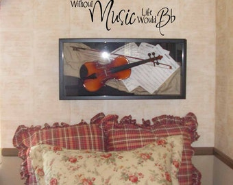 Without Music Life Would B Flat wall decal, Be Flat music wall art, Music room decor, Music teacher gifts, Music wall decor, vinyl lettering