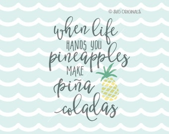 Pineapple SVG When Life Hands You Pineapples SVG Cricut Explore and more. Pineapple Fun Pinapple Quote Hawaii Pina Colada  SVG