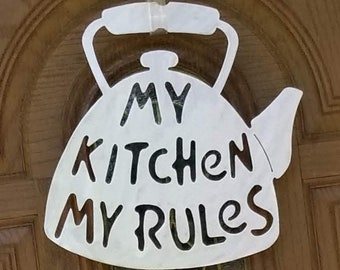 Plasma Cut Kitchen Rules Tea Pot Wall Plaque Made to Order in Raw Steel or Painted