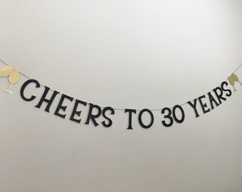 Cheers To 30 Years Banner, 30th Birthday Banner, 30th Anniversary Banner, Cheers to 30 Years, 30th Birthday Sign, 30th Birthday Party, ALPHA
