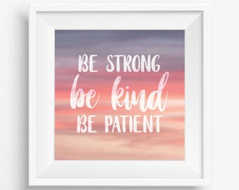 SPECIAL DEAL (limited time): FREE 5x7 included! Strong, Kind, Patient Square Printable Download, 5 sizes included