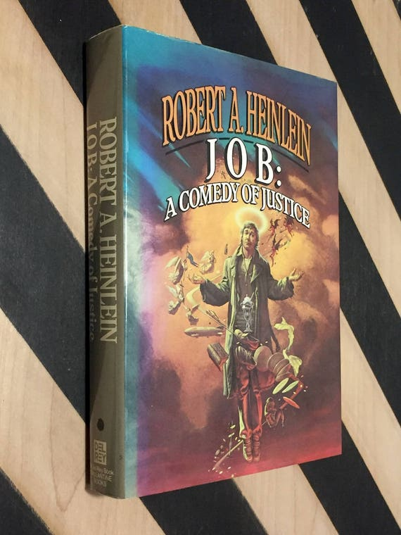 JOB: A Comedy of Justice by Robert Heinlein (1984) first edition book