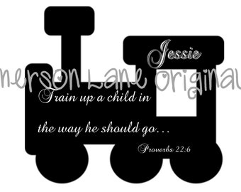 DIY Train Up a Child Bible Verse Train Silhouette Iron On For Shirt or Creeper - Personalized - Vinyl Transfer - Monogram - VBS - Baby Boy