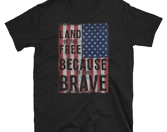 Land Of The Free Because Of The Brave T Shirt