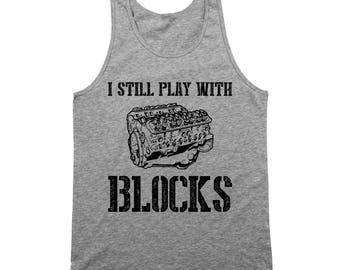 I Still Play With Blocks Funny Mechanic Engine Cars Tank Top DT2164