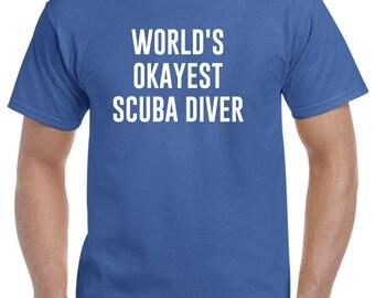 Scuba Diver Shirt-World's Okayest Scuba Diver Gift Scuba Diving