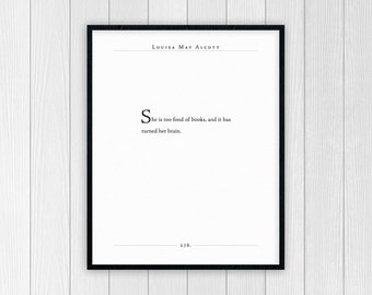 She is Too Fond of Books quote | Louisa May Alcott quote | Literary Quotes | Gifts for Wife, Sister, Mom, Book Lovers,
