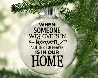When someone we love is in heaven, there is a little bit of heaven in our home - Large - Glass 4 inch - Christmas Memorial Ornament