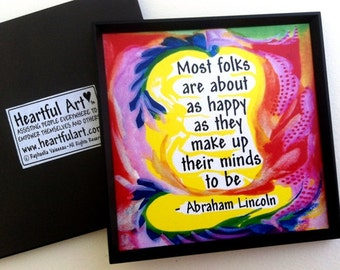 Most Folks Are As Happy ABRAHAM LINCOLN Magnet Inspirational Quote Postitive Thinking Motivational Print Heartful Art by Raphaella Vaisseau