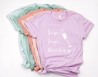 Sip Sip Hooray Shirt - Bachelorette Party Shirt - Girls Weekend Shirt - Wine Tasting Shirt - Plus Size T - Heather Prism Tee - Mint T Shirt