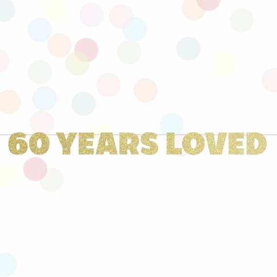 60 Years Loved Banner 60th Birthday Happy 60th Anniversary