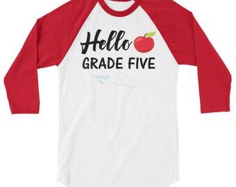 Hello Grade Five Raglan Baseball T-Shirt Back to School Shirt Teacher Student Funny Tee 3/4 sleeve Kids Children Shirt Teen Adult 6125