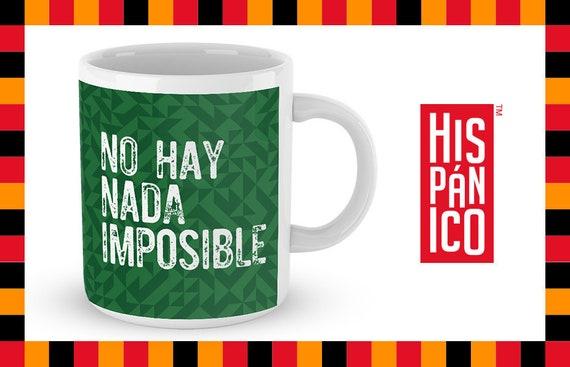 """Spanish Mug """"No hay nada imposible"""""""