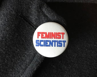 Feminist Scientist Magnet or Pinback Button