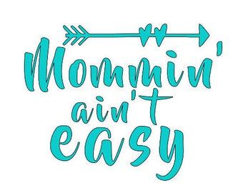 Mommin Ain't Easy / Mom decal / Momma Decal