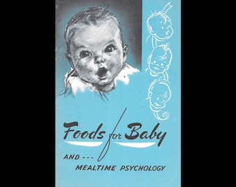 Foods for Baby and Mealtime Psychology - Gerber Products - Vintage Recipe Book c. 1953 - Babies - Baby Food - Nursery - Advertising Booklet