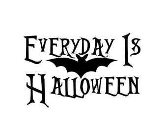 Everyday Is Halloween Vinyl Decal Sticker Free Shipping