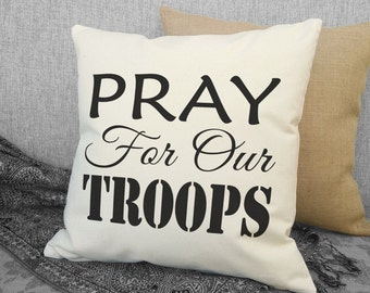 Pray For Our Troops, Canvas Pillow, Military Gift, Soldier, Support our Troops, Marines, Air Force, Army, Navy SPS-045