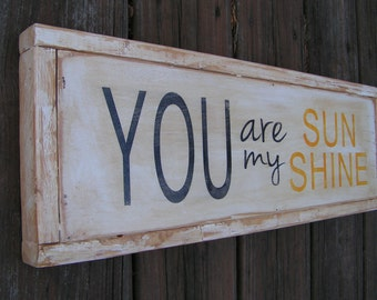 You are my sunshine wall art , Distressed wood sign for your Nursery ,  Rustic sign for house