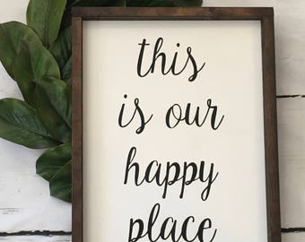 This is our happy place, home, happy, farmhouse, rustic, sign, wood sign