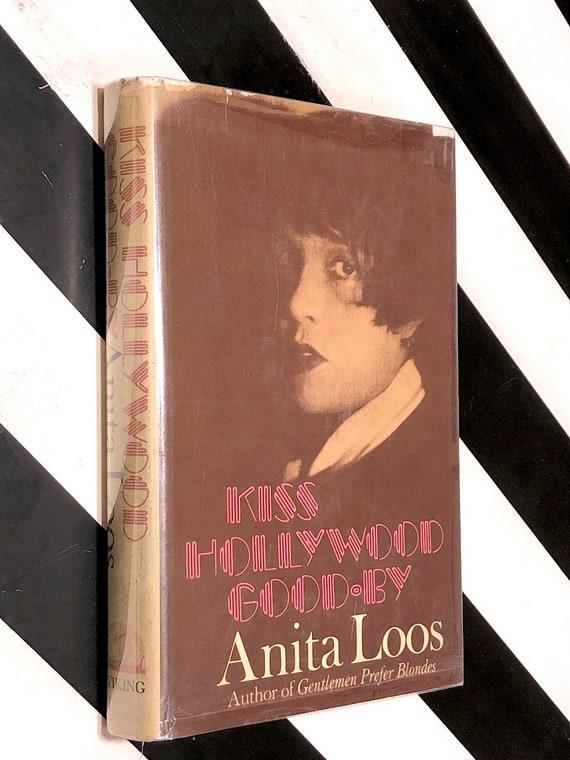 Kiss Hollywood Goodbye by Anita Loos (1974) first edition book