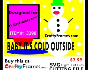 ITEM # CF-3398 - Yellow Baby Its Cold Outside Snowman - SVG Cutting Machine File - Instant Download - 2.99