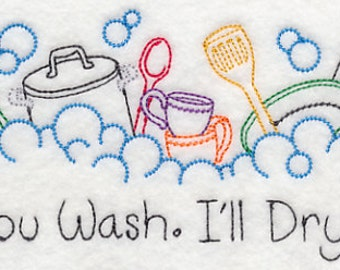 You Wash I'll Dry Embroidered Flour Sack Hand/Dish Towel